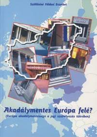 Könyvborító: Akadálymentes Európa felé?